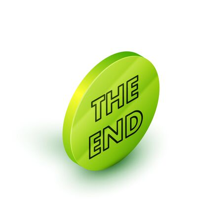 Isometric line The End handwritten inscription icon isolated on white background. Closing movie frame. Movie ending screen. Green circle button. Vector Illustration