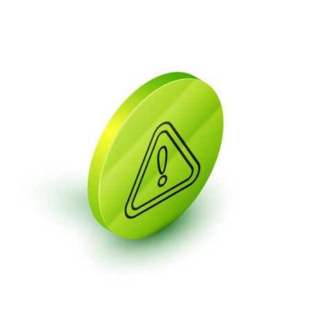 Isometric line Exclamation mark in triangle icon isolated on white background. Hazard warning sign, careful, attention, danger warning important sign. Green circle button. Vector Illustration Ilustração