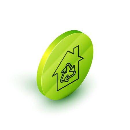 Isometric line Eco House with recycling symbol icon isolated on white background. Ecology home with recycle arrows. Green circle button. Vector Illustration