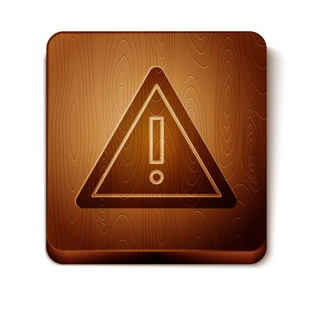Brown Exclamation mark in triangle icon isolated on white background. Hazard warning sign, careful, attention, danger warning important sign. Wooden square button. Vector Illustration