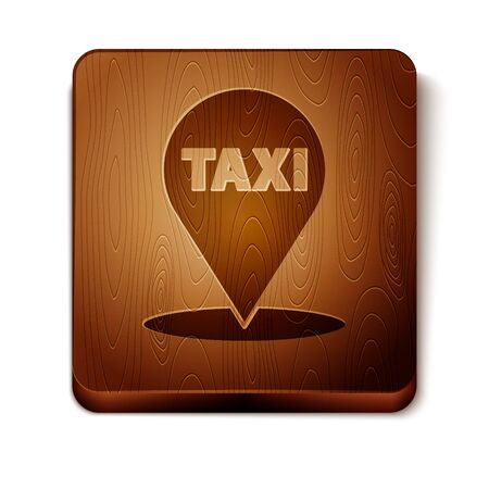 Brown Map pointer with taxi icon isolated on white background. Location symbol. Wooden square button. Vector Illustration