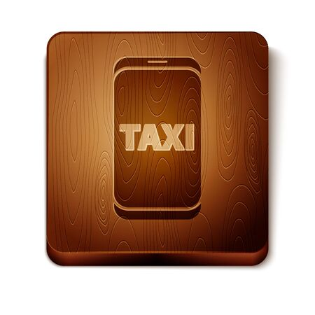 Brown Taxi call telephone service icon isolated on white background. Taxi for smartphone. Wooden square button. Vector Illustration