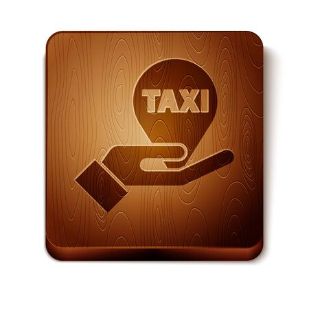 Brown Hand on map pointer with taxi icon isolated on white background. Location symbol. Wooden square button. Vector Illustration