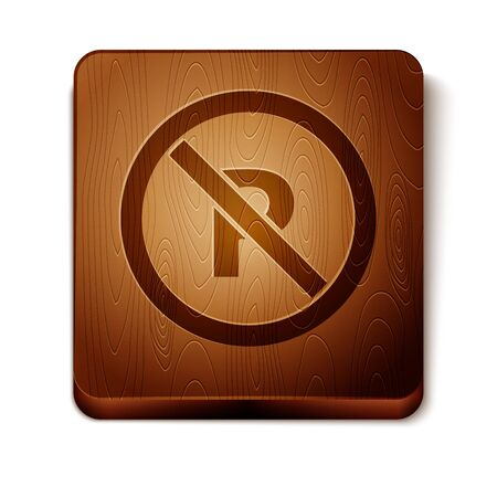 Brown No Parking or stopping icon isolated on white background. Street road sign. Wooden square button. Vector Illustration