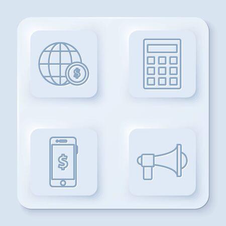 Set line Earth globe with dollar symbol, Calculator, Smartphone with dollar symbol and Megaphone. White square button. Vector Vettoriali