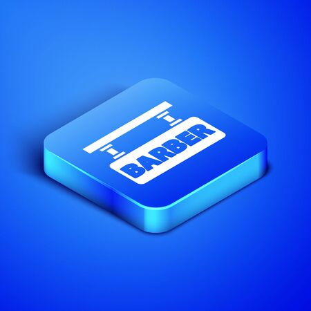 Isometric Barbershop icon isolated on blue background. Hairdresser logo or signboard. Blue square button. Vector Illustration
