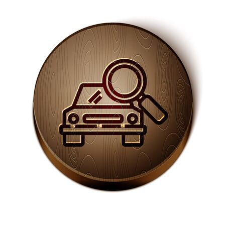 Brown line Car search icon isolated on white background. Magnifying glass with car. Wooden circle button. Vector Illustration