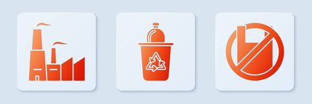 Set Recycle bin with recycle symbol, Factory and Say no to plastic bags poster. White square button. Vector
