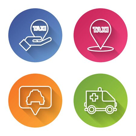 Set line Hand on map pointer with taxi, Map pointer with taxi, Map pointer with taxi and Ambulance and emergency car. Color circle button. Vector