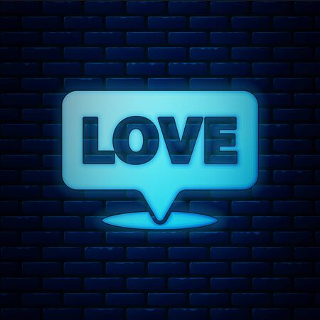 Glowing neon Speech bubble with text love icon isolated on brick wall background. Valentines day. Vector Illustration