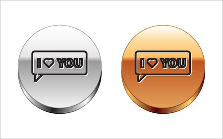 Black line Speech bubble with text I love you icon isolated on white background. Valentines day. Silver-gold circle button. Vector Illustration
