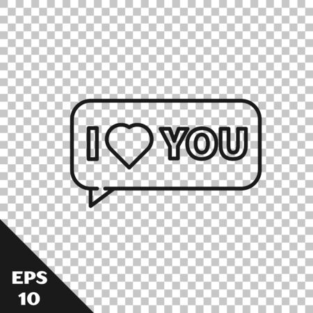 Black line Speech bubble with text I love you icon isolated on transparent background. 8 March. International Happy Women Day. Vector Illustration