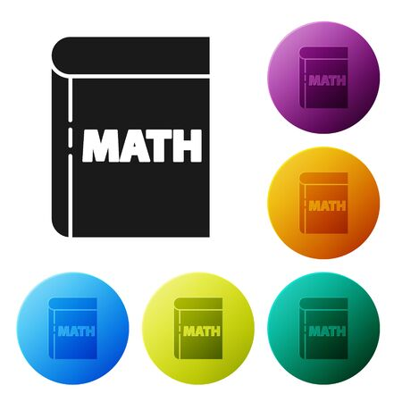 Black Book with word mathematics icon isolated on white background. Math book. Education concept about back to school. Set icons in color circle buttons. Vector Illustration Vettoriali