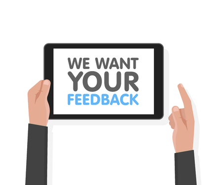 Man hand hold tablet computer with sign we want your feedback. Vector illustration Vektorové ilustrace