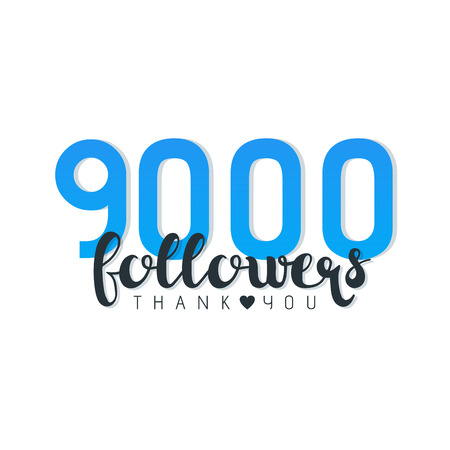 Vector illustration of 9000 Followers Thank You words isolated on white. Illustration