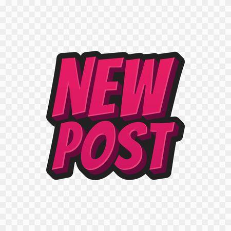 New post 3d text. Sticker for video blog, vlogging, social media content. Vector illustration design. Bubble pop art style poster, post card, print, wallpaper, label. Vettoriali