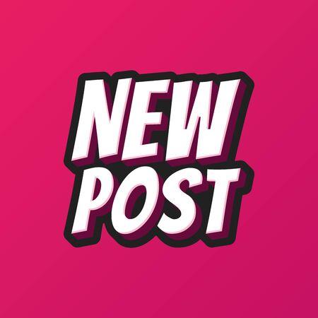 New post 3d text. Sticker for video blog, vlogging, social media content. Vector illustration design. Bubble pop art style poster, post card, print, wallpaper, label. Stock Illustratie