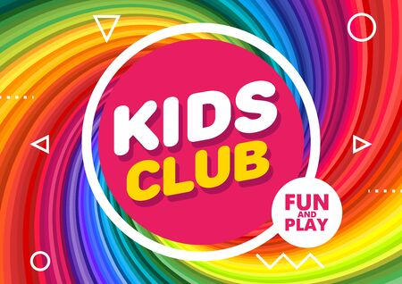 Kids Club Vector Banner in Modern Style. Bright Illustration for Childrens Playroom Decoration. Funny Sign for Kids Game Room. Rainbow Background for Birthday Party, Classroom, Playground.  イラスト・ベクター素材