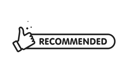Recommended icon. Line label recommended with thumb up. Sign brand with recommended. Best tag for great brend. Banner thumb up on isolated background. Vector illustration.