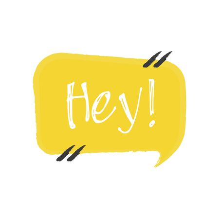 Hey. Vector hand drawn lettering illustration on white background.