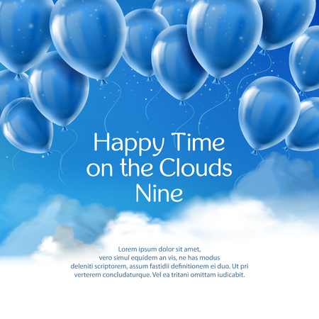 Happy time on the clouds nine, vector banner with positive quote. Motivational inspiring phrase, words of wisdom, proverb. Realistic concept background with clouds, blue sky and with flying balloons.