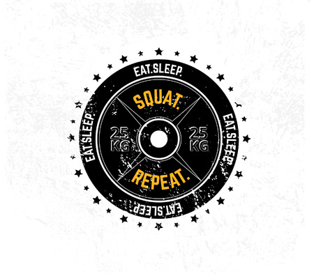 Eat. Sleep. Squat. Repeat. Gym motivational print with grunge effect, weight plate and white background. Vector illustration.