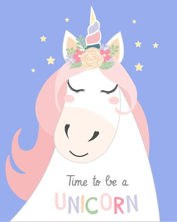 Cute illustration with unicorn head and lettering inscription time to be a unicorn. Unicorn greeting card or print design. Vector illustration