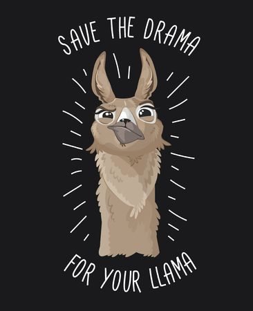 Save the drama for your llama print with funny alpaca head on dark backround. Llama motivational print. Vector alpaca meme illustration.