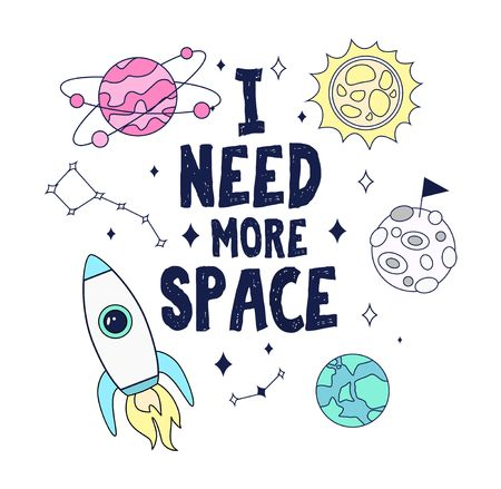 I need more space. Colorful space card design with rocket, planets and stars. Vector illustration