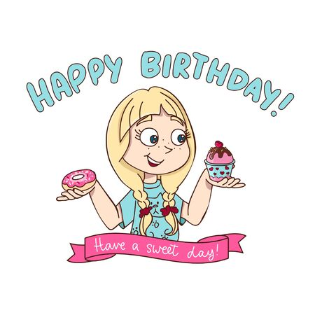 Happy Birthday greeting card design in cartoon style with a girl holding a donut and cupcake. Have a sweet day Birthday design. Vector illustration