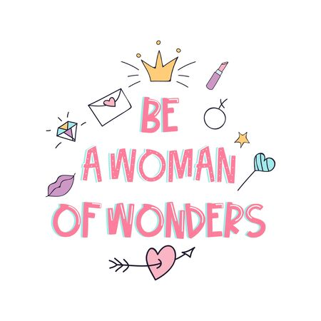 Be a woman of wonders inspirational print vector illustration. Template with motivational inscription and female symbols such as crown, lipstick, diamond, heart with arrows flat style concept Ilustração