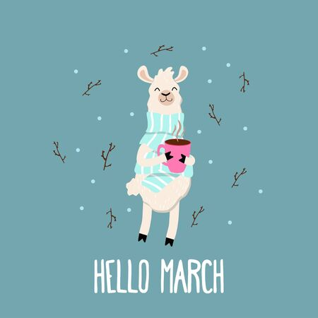 Hello march lettering card with cozy llama in scarf vector illustration. Greeting handwritten text and festive animal cartoon design. Fluffy lama with hot drink. Holiday and spring concept