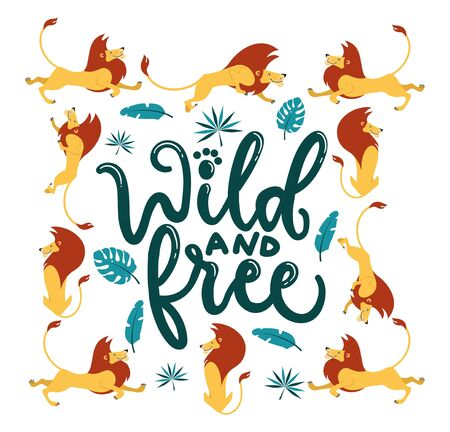 Wild and free template with lettering and frame made of lions illustration. Motivational and inspirational quote with lews and tropical leaves flat style design. Brave slogan concept