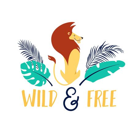 Wild and free cute poster with lion and lettering vector illustration. Lew with luxury mane and exotic tropical leaves flat style design. Motivation quote and animal wildlife concept. Isolated on white Ilustração