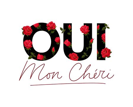 Red roses swirling around oui mon cheri text vector illustration. Lovable lettering written with thin font flat style. Valentines day and love concept. Isolated on white