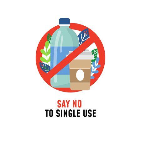 Dire no all'illustrazione di vettore del manifesto ecologico di plastica monouso. Bottiglia barrata e tazza di caffè in stile piatto. Eco e concetto di rifiuti zero. Isolato su sfondo bianco