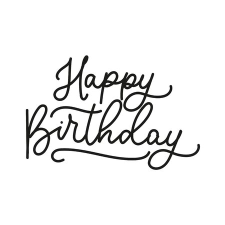 Happy birthday festive card with lettering vector illustration. Greeting template with handwritten inscription in black font. Isolated on white background