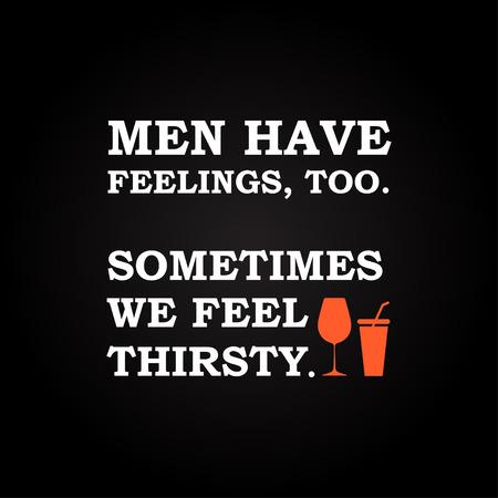 drunk test: Men have feelings  funny inscription