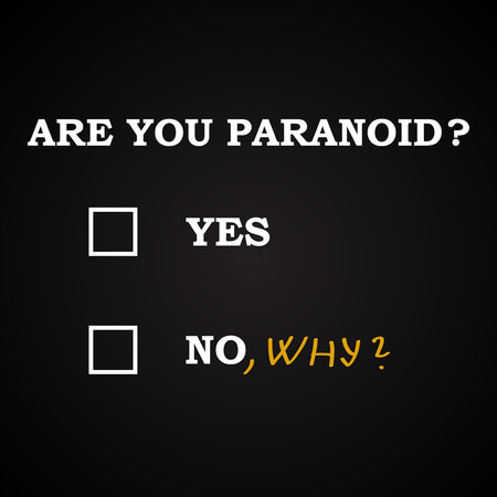 Are you paranoid - funny inscription template