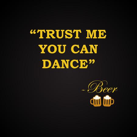 私は踊ることができる - 面白い碑文テンプレートを信頼します。