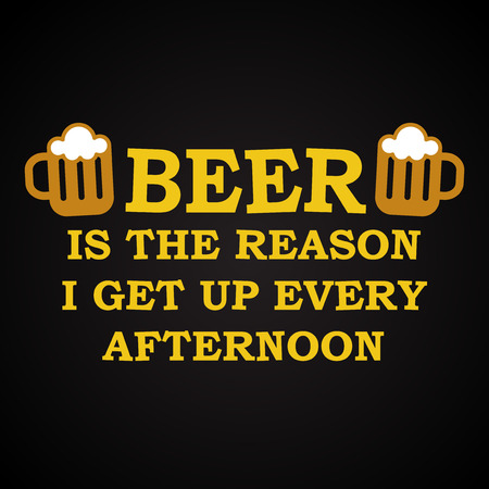reason: Beer is the reason - funny inscription template