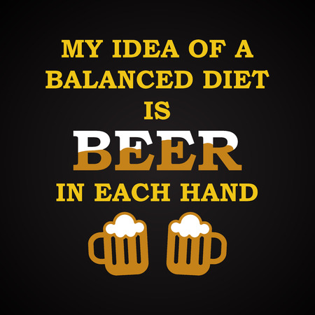 drunkard: Balanced diet with beer - funny inscription template