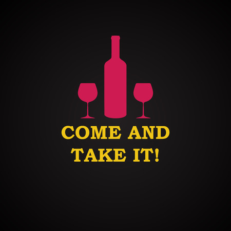 drunkard: Come and take it - funny inscription template Illustration