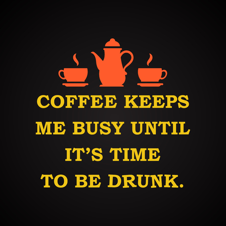 t bar: Coffee and drinks - funny inscription template