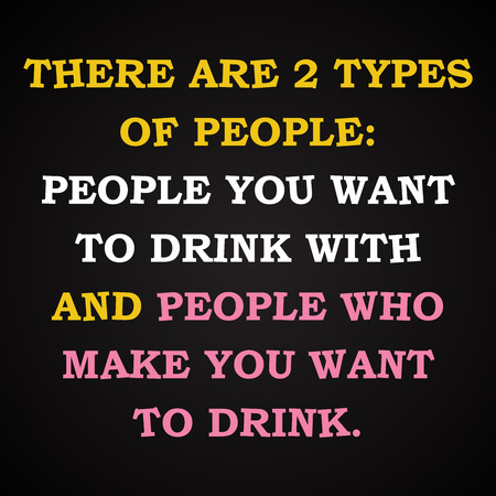 t bar: There are 2 types of people - funny inscription template Illustration