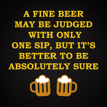 Fine beer - funny inscription template