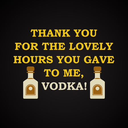 health answers: Lovely hours with vodka - funny inscription template Illustration