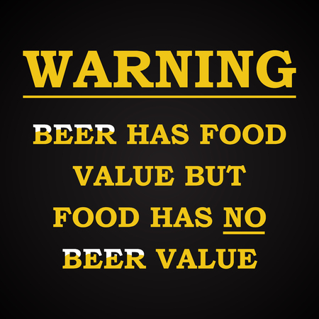 t bar: Warning - beer has food value - funny inscription template Illustration