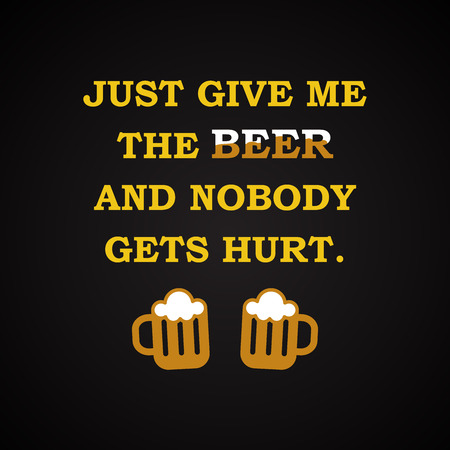 t bar: Give me the beer - funny inscription template Illustration