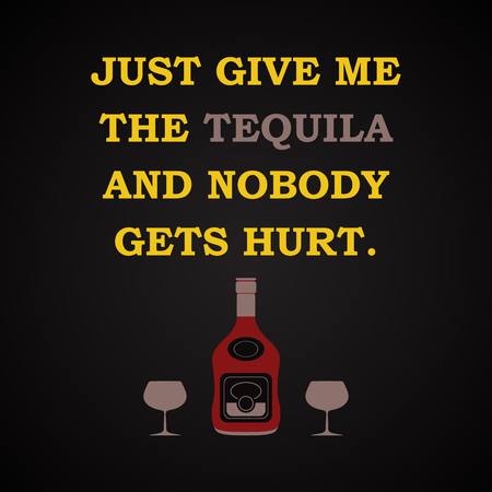 Give me the tequila - funny inscription template 版權商用圖片 - 51600807
